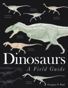 Dinosaurs : A Field Guide, Hardback Book