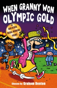 When Granny Won Olympic Gold : And Other Medal-Winning Poems, Paperback Book