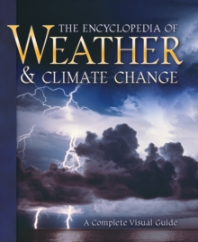 Encyclopedia of Weather and Climate Change : A Complete Visual Guide, Hardback Book