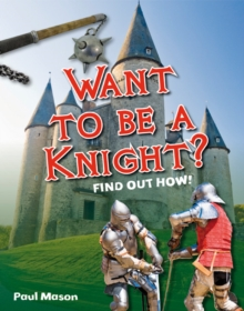 Want to be a Knight? : Age 6-7, below average readers, Paperback / softback Book