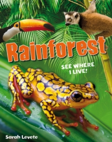 Rainforest See Where I Live! : Age 6-7, below average readers, Paperback Book