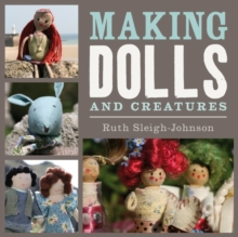 Making Dolls and Creatures, Paperback / softback Book