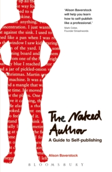 The Naked Author - a Guide to Self-Publishing, Paperback Book