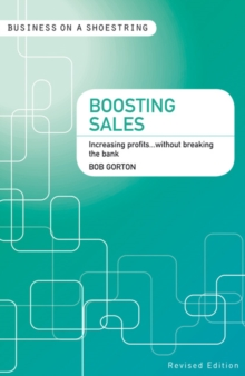 Boosting sales : Increasing profits...without breaking the bank, Paperback / softback Book