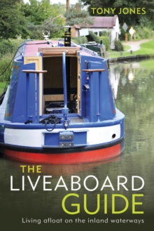 The Liveaboard Guide : Living Afloat on the Inland Waterways, Paperback Book