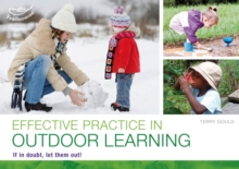 Effective practice in outdoor learning : If in doubt, let them out!, Paperback Book