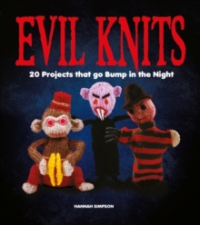 Evil Knits : 20 Projects That Go Bump in the Night, Paperback Book