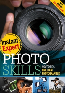 Photo Skills : How to Be a Brilliant Photographer, Hardback Book