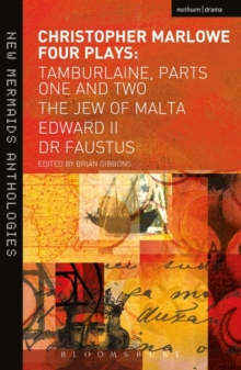 Christopher Marlowe: Four Plays : Tamburlaine, Parts One and Two, The Jew of Malta, Edward II and Dr Faustus, Paperback / softback Book