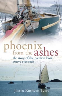 Phoenix from the Ashes : The Boat That Rebuilt Our Lives, Paperback Book