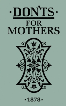 Don'ts for Mothers, Hardback Book