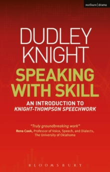 Speaking With Skill : An Introduction to Knight-Thompson Speech Work, Paperback / softback Book