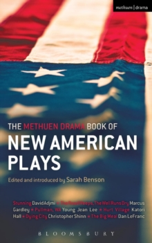 The Methuen Drama Book of New American Plays : Stunning; The Road Weeps, the Well Runs Dry; Pullman, WA; Hurt Village; Dying City; The Big Meal, Paperback / softback Book