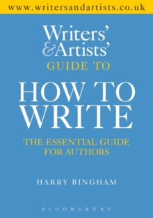 The Writers and Artists Guide to How to Write, Paperback Book