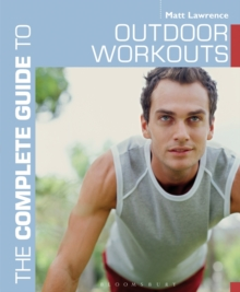 The Complete Guide to Outdoor Workouts, Paperback Book