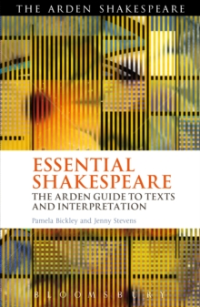 Essential Shakespeare : The Arden Guide to Text and Interpretation, Paperback Book