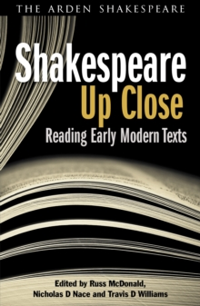 Shakespeare Up Close : Reading Early Modern Texts, Paperback / softback Book