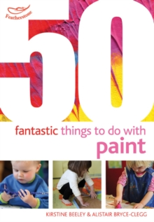 50 Fantastic things to do with paint, Paperback / softback Book