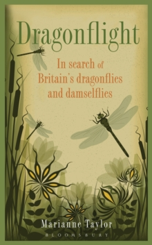 Dragonflight : In Search of Britain's Dragonflies and Damselflies, Hardback Book
