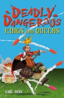 Deadly Dangerous Kings and Queens, Paperback / softback Book