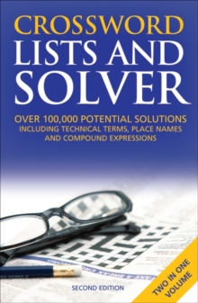 Crossword Lists & Crossword Solver : Over 100,000 potential solutions including technical terms, place names and compound expressions, Paperback / softback Book