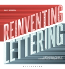 Reinventing Lettering : Inspirational Pieces by Contemporary Practitioners, Hardback Book
