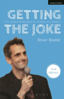 Getting the Joke : The Inner Workings of Stand-Up Comedy, Paperback Book