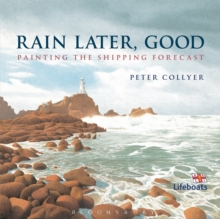 Rain Later, Good : Painting the Shipping Forecast, Paperback Book