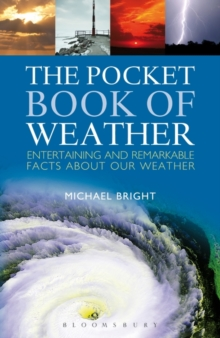 The Pocket Book of Weather : Entertaining and Remarkable Facts About Our Weather, Hardback Book