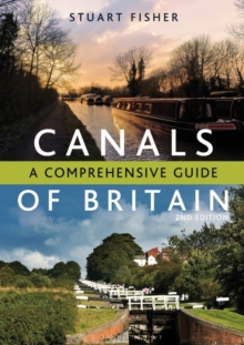 The Canals of Britain : A Comprehensive Guide, Paperback Book