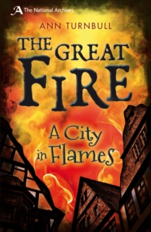 The Great Fire : A City in Flames, Paperback Book