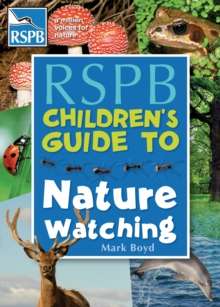 The RSPB Children's Guide to Nature Watching, Paperback Book