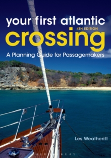Your First Atlantic Crossing 4th edition : A Planning Guide for Passagemakers, Paperback / softback Book