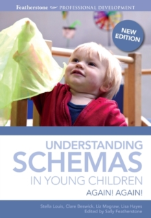 Understanding Schemas in Young Children : Again! Again!, Paperback Book