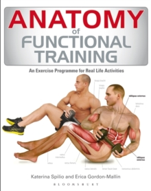 Anatomy of Functional Training : Exercise Programmes for Real Life Activities, Paperback Book