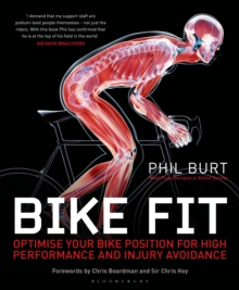 Bike Fit : Optimise Your Bike Position for High Performance and Injury Avoidance, Paperback Book