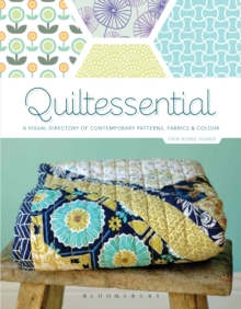 Quiltessential : A Visual Directory of Contemporary Patterns, Fabrics and Colours, Paperback Book