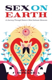 Sex on Earth : A Journey Through Nature's Most Intimate Moments, Paperback Book