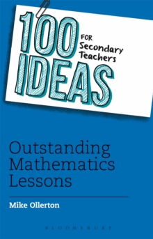 100 Ideas for Secondary Teachers: Outstanding Mathematics Lessons, Paperback Book