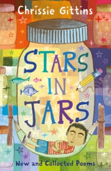 Stars in Jars : New and Collected Poems by Chrissie Gittins, Paperback Book