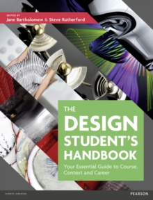 The Design Student's Handbook : Your Essential Guide to Course, Context and Career, Paperback / softback Book