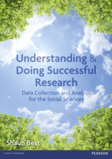 Understanding and Doing Successful Research : Data Collection and Analysis for the Social Sciences, Paperback / softback Book