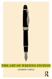 The Art of Writing Fiction, Paperback Book