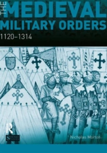 The Medieval Military Orders : 1120-1314, Paperback Book