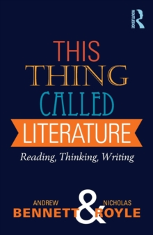 This Thing Called Literature : Reading, Thinking, Writing, Paperback / softback Book
