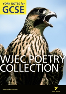 WJEC Poetry Collection: York Notes for GCSE (Grades A*-G), Paperback / softback Book