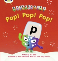 Bug Club Phonics Bug Alphablocks Set 03 Pop! Pop! Pop!, Paperback / softback Book