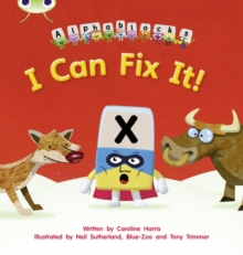 I Can Fix it! : Bug Club Phonics Bug Alphablocks Set 06 I Can Fix It! Alphablocks Set 06, Paperback Book