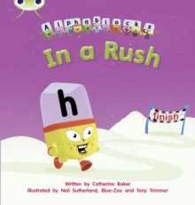 Bug Club Phonics Fiction Reception Phase 3 Set 08 Alphablocks In A Rush, Paperback / softback Book