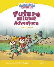 Level 6: Poptropica English Future Island Adventure, Paperback / softback Book